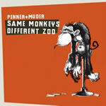 Penner & Muder - Same Monkeys, Different Zoo